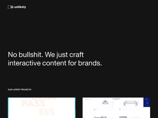 Unlikely - No bullshit. We just craft interactive and audiovisual content for brands.
