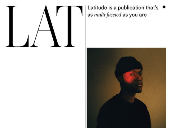 Latitude – Latitude is a publication that's as multi-faceted as you are